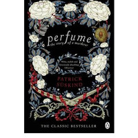 Perfume: The Story of a Murderer By (author) Patrick Süskind
