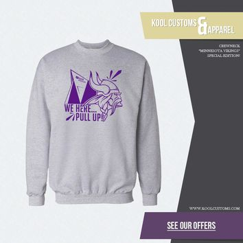 "Minnesota Vikings ""We Here Pull Up' Super Bowl Sweaters T-Shirts Kool Customs & Apparel"