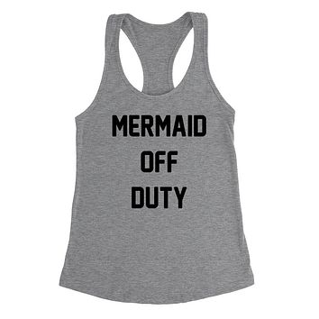Mermaid off duty, mermaid mom, mermaid hair Ladies Racerback Tank Top