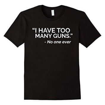 Mens Funny Too Many Guns T-Shirt 3XL Black