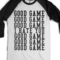 Good Game I Hate You-Unisex White/Black T-Shirt