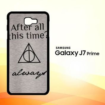 After all this time always quote harry potter Samsung Galaxy J7 Prime Case