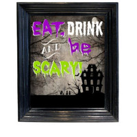 Eat Drink and be Scary Halloween Decor Haunted House printable wall art picture  scary art 8x10 downloadable printable