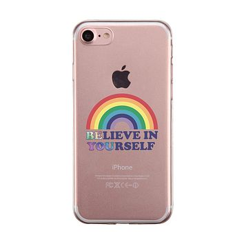 LGBT Be You Believe Rainbow Clear Phone Case