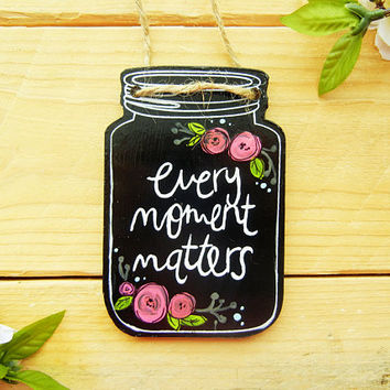 Every Moment Matters Car Accessory: Hand Lettered Quote, Interior Car Accessory for Women, Rearview Mirror Accessory, Boho Car Decor