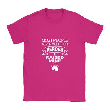 Most People Never Meet Their Heroes I raised Mine - T-Shirt (Cost Efficient) Guy