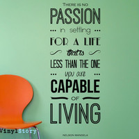 """Nelson Mandela Inspiring Typography Wall Decal Quote """"There is No Passion... You are Capable of Living"""" 43 x 16 inches"""