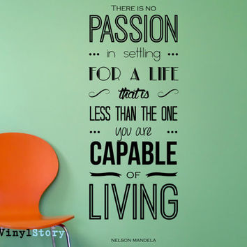 "Nelson Mandela Inspiring Typography Wall Decal Quote ""There is No Passion... You are Capable of Living"" 43 x 16 inches"
