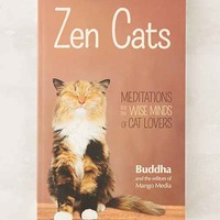 Zen Cats: Meditations For The Wise Minds Of Cat Lovers By Gautama Buddha And The Editors Of Mango Media