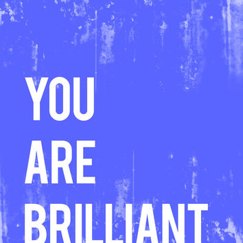 You Are Brilliant Inspirational Print or Canvas, Playroom Nursery Decor