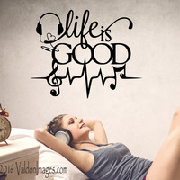 Life is good music note wall decal, music wall decal, dorm room decor, bedroom wall decal, living room wall decal, teen room decor, decal