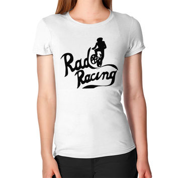 Rad racing Women's T-Shirt