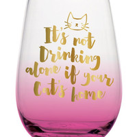 It's Not Drinking Alone If Your Cat Is Home Stemless Glass by Slant