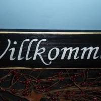 Willkommen (Choose Color) Rustic Shabby Chic German Sign