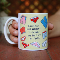 Take Off My Pants Mug by Emily McDowell