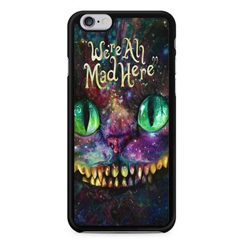 We Are All Mad Here Alice In Wonderland iPhone 6/6S Case