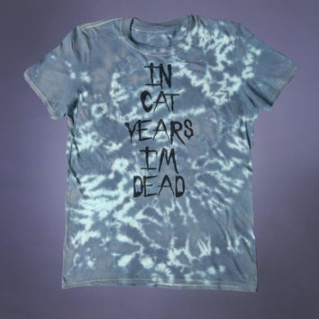 Creepy Cute Shirt In Cat Years Im Dead Slogan Tee Sarcastic Grunge Punk Emo Alternative Clothing Tumblr T-shirt