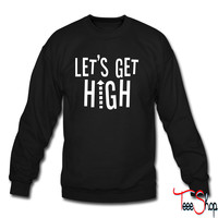 Let's Get High crewneck sweatshirt