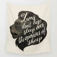 Lions don't lose sleep over the opinions of sheep Wall Tapestry by Laura Graves