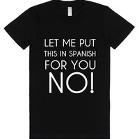 Let Me Put This In Spanish For You No!-Female Black T-Shirt