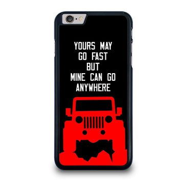 JEEP YOURS MAY GO FAST iPhone 6 / 6S Plus Case