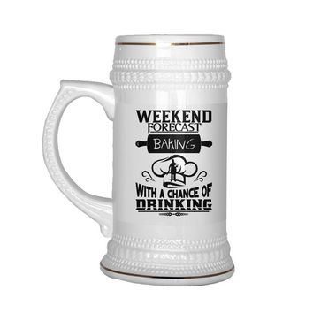 22 oz Ceramic Beer Stein Mug Weekend Forecast Baking With A Chance Of Drinking