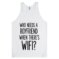 WHO NEEDS A BOYFRIEND WHEN THERE'S WIFI