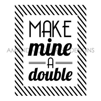Black and White 'Make Mine a Double' Bar Cart Collection print poster
