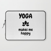 YOGA MAKES ME HAPPY Laptop Sleeve by Love from Sophie