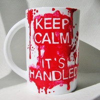 Scandal Inspired Keep Calm It's Handled Hand Painted Halloween Mug