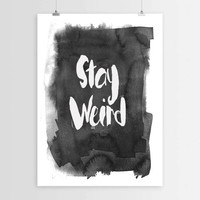 Stay weird,Instant download,Typography art,Typographic print,motivational quote,Wall hanging,Inspirational poster,Word art,Letterpress style