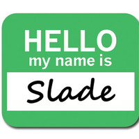 Slade Hello My Name Is Mouse Pad