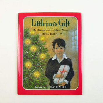 Littlejim's Gift: An Appalachian Christmas Story by Gloria Houston Stated First Impression Illustrated Vintage Children's Christmas Book