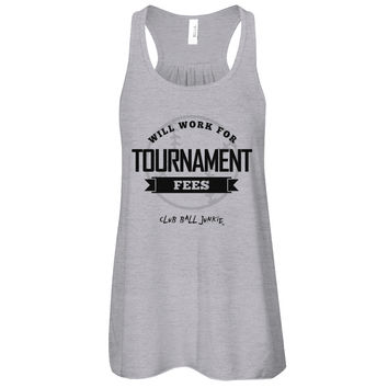Will Work For Tournament Fees Club Baseball Flowy tank top by CBJ
