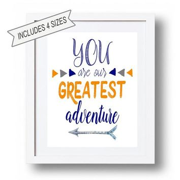You are our greatest adventure Printable Boy wall art Blue orange gray Navy Arrow Boy bedroom decor Little Boy wall quotes Nursery DOWNLOAD
