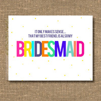 Best Friend Bridesmaid / Ask Your Friend / How to Ask Bridesmaid / Will You Be My Bridesmaid Funny / Will You Be My Maid of Honor - Cards