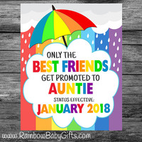 PRINTABLE Only The Best Friends Get Promoted To Auntie Rainbow Baby Pregnancy Announcement Photo Prop Sign or Gift | DIGITAL DOWNLOAD