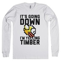 I'm Yelling Timber-Unisex White T-Shirt