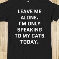 LEAVE ME ALONE I'M ONLY SPEAKING TO MY CATS TODAY T-SHIRT DARK (IDB902038)