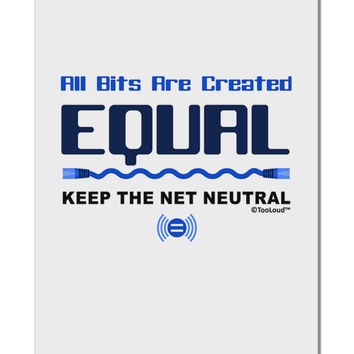 "All Bits Are Created Equal - Net Neutrality Aluminum 8 x 12"" Sign"