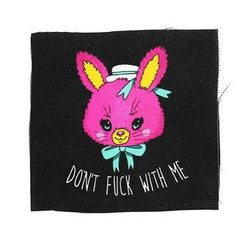 Don't Fuck With Me Fabric Patch
