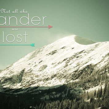 Not All Who Wander are Lost, JRR Tolkien, Quote Wall Art Print - Many Sizes