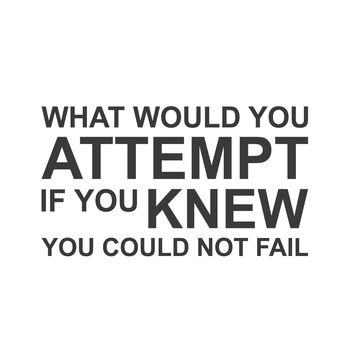 "wall quotes wall decals - ""What Would You Attempt if You Knew You Could Not Fail?"""