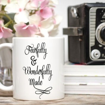 Fearfully and Wonderfully Made Mug / Scripture Mug / Psalm 139:14 / 11 or 15 oz. Mug / Gift for Friend / Birthday Gift / Free Gift Wrap