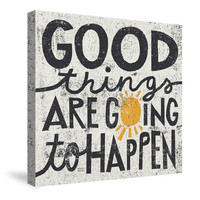 Good Things Are Going to Happen Canvas Wall Art
