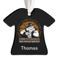 Personalized Viking Come To Valhalla We Have Meade Ornament