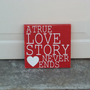 A True Love Story Never Ends 8x8 Wood Sign by TheCraftyGeek86