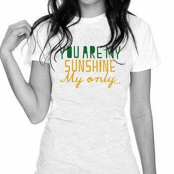 You Are My Sunshine My Only Women's Perfect Fit by trulysanctuary