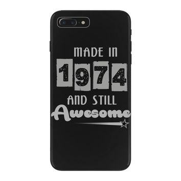 made in 1974 and still awesome iPhone 7 Plus Case