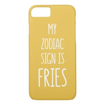 My zodiac sign is fries iPhone 7 case